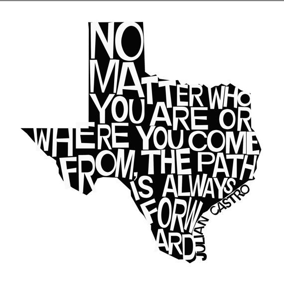 Julian Castro Quote - Texas Shaped, Black and White - Great Graduation Gift or Mother's Day Gift