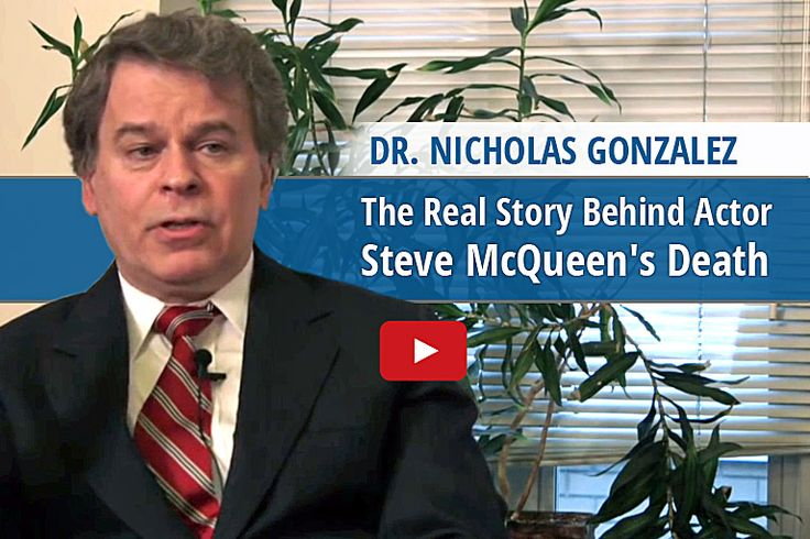 The Untold, Real Story of Actor Steve McQueen's Death - Dr. Nicholas Gonzalez