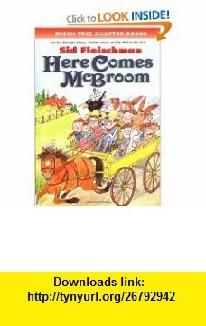 Here Comes McBroom Three More Tall Tales (9780688163648) Sid Fleischman, Quentin Blake , ISBN-10: 0688163645  , ISBN-13: 978-0688163648 ,  , tutorials , pdf , ebook , torrent , downloads , rapidshare , filesonic , hotfile , megaupload , fileserve