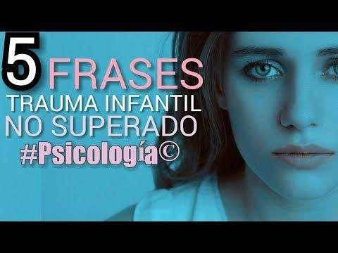 PSICOLOGIA VISUAL: Frases Comunes Que Tienes Un Trauma Infantil No Su...
