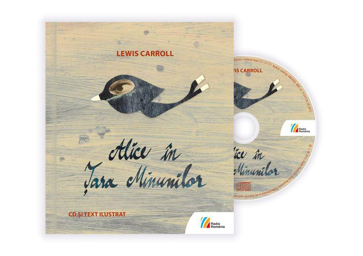Lewis Carroll – Alice în Țara Minunilor (carte + CD), Editura Casa Radio (2015)