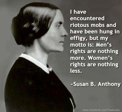 Susan B. Anthony and her wise words.