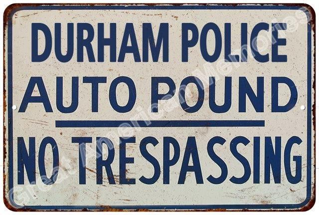 Durham Police Auto Impound Vintage Reproduction Metal Sign 8x12 8123972
