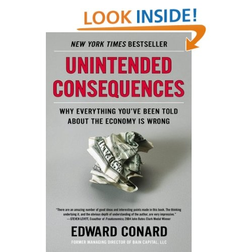 """This book by the former managing director of Bain Capital is a good, easy-language look at the recent economic history of the United States, broken into three segments: what went right, what went wrong, and what comes next.""—Maurice McTigueWorth Reading, Book Worth, Financial Crisis, Edward Conard, Told, Economy, Wrong, Unintended Consequences, Book Jackets"