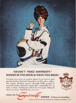 Alcohol: Smirnoff's advertisement, playing towards the US's mission to set foot on the moon in the 1960's.