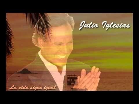 Julio Iglesias - La vida sigue igual