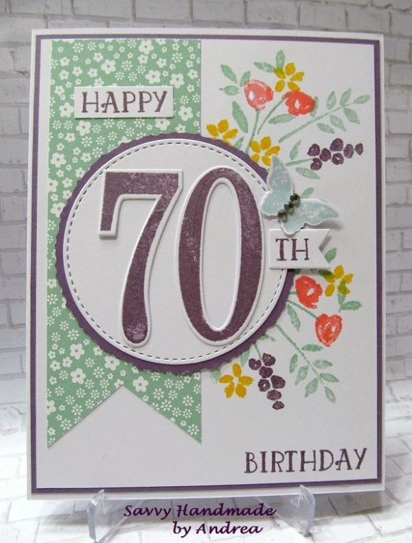 Happy 70th Birthday Card Using Stampin Up Number Of Years Stamp Set And Large Framelits By Lorie