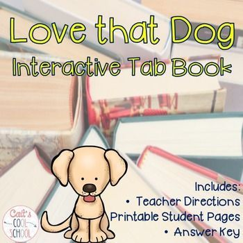 Love that Dog Interactive Tab Book: This interactive tab book serves as an engaging companion to Sharon Creech's Love that Dog. It can fit into an interactive notebook or be used by itself. Students will learn about poetry with Jack as they activate prior