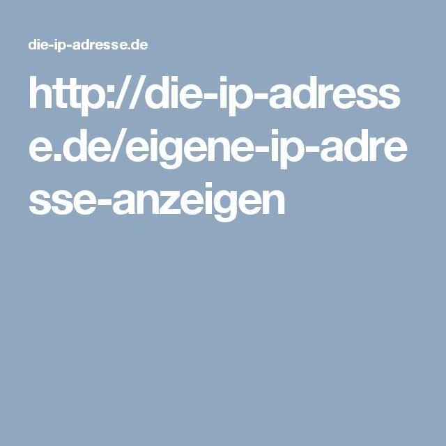 http://die-ip-adresse.de/eigene-ip-adresse-anzeigen
