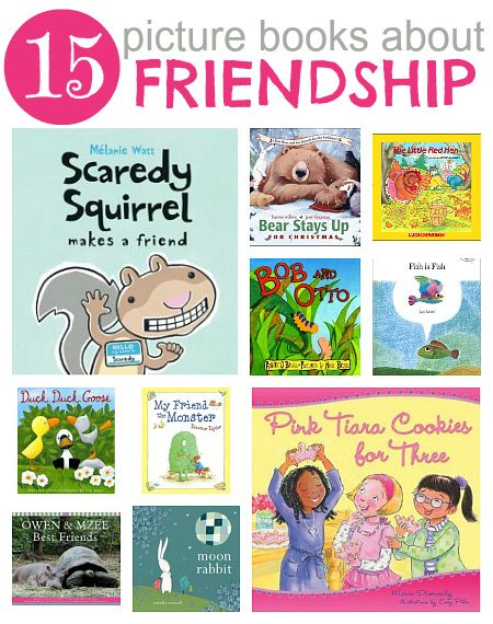 15 Picture Books About Friendship from No Time for Flash Cards--share with Daisies learning how to be a sister to every Girl Scout!