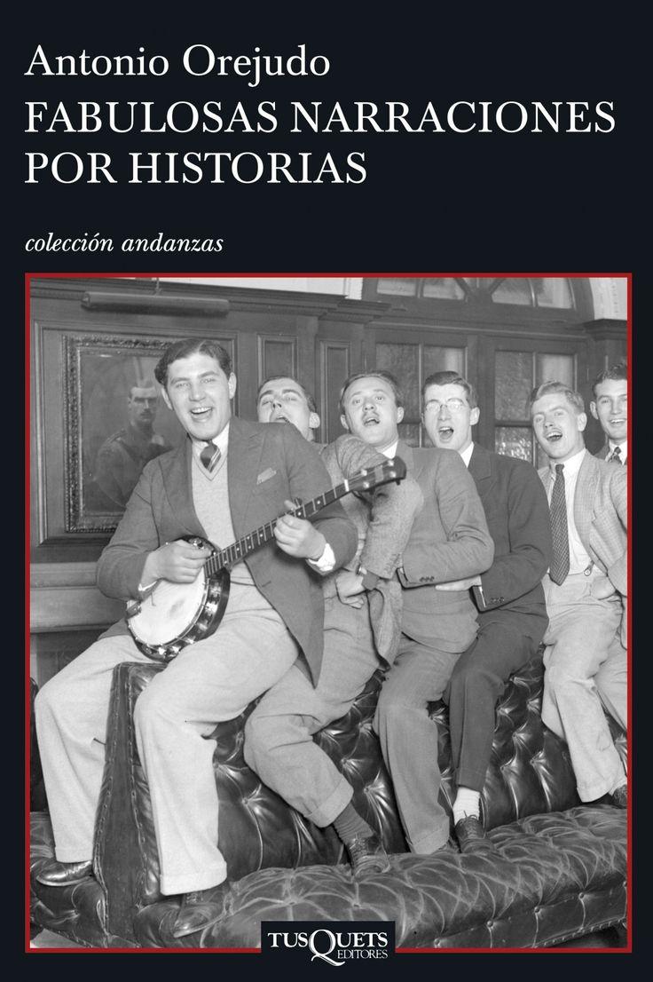 Fabulosas narraciones por historias, de Antonio Orejudo. Una novela irreverente y divertida sobre el Madrid de los años veinte y la generación del 27.