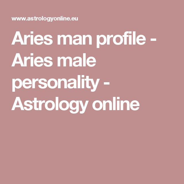 Aries man profile - Aries male personality - Astrology online