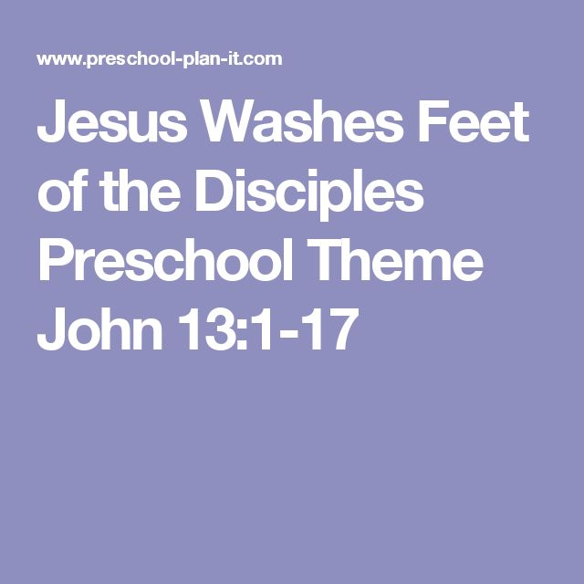 Jesus Washes Feet of the Disciples Preschool Theme  John 13:1-17