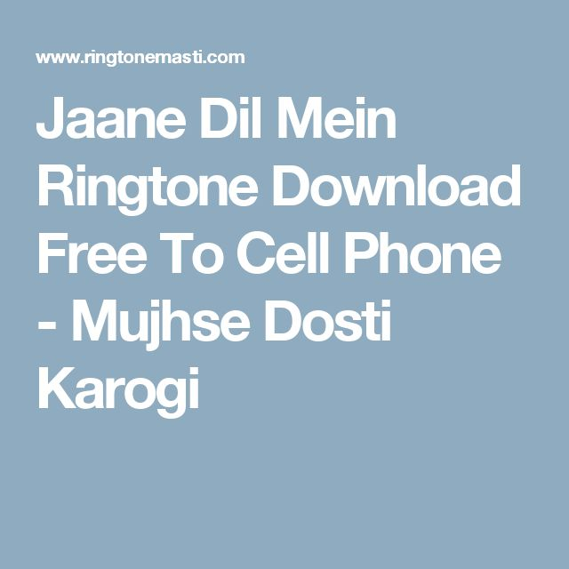 Jaane Dil Mein Ringtone Download Free To Cell Phone - Mujhse Dosti Karogi