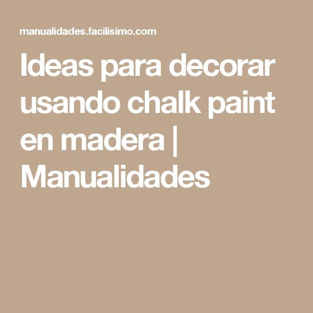 Ideas para decorar usando chalk paint en madera | Manualidades