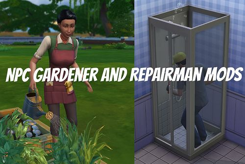 NPC Gardener & Repairman Mods tested at Sims Vip via Sims 4 Updates