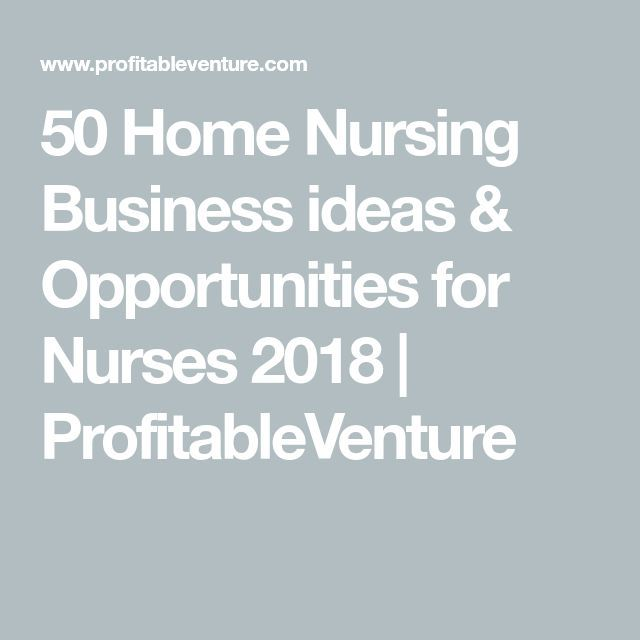 50 Home Business Ideas Opportunities For Nurses In 2020