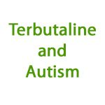 Updated list of research for Brethine (terbutaline) as a possible cause of autism