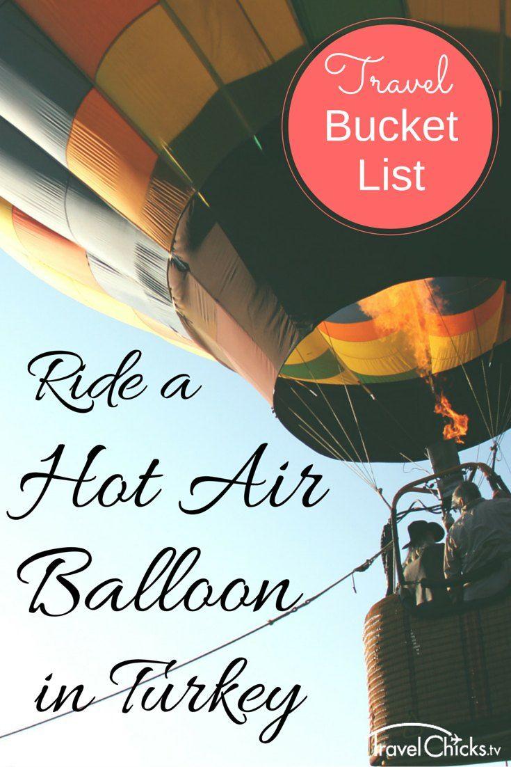 Travel Bucket List: Ride a hot air balloon in Turkey! #bucketlist