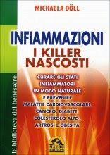 Curare gli stati infiammatori in modo naturale e prevenire malattie cardiovascolari, cancro, diabete, colesterolo alto, artrosi e obesità