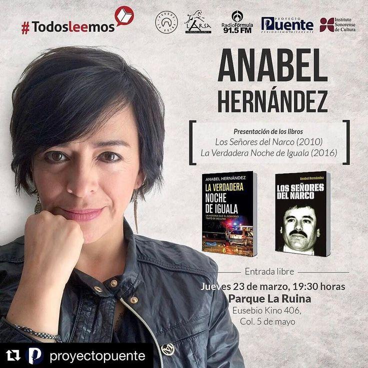 #Repost @proyectopuente  La escritora especializada en temas de narco Anabel Hernández presenta sus libros en Hermosillo el próximo jueves 23. #TodosLeemos #ISC #ProyectoPuente #larsacomunicaciones #Hermosillo #narcos #books