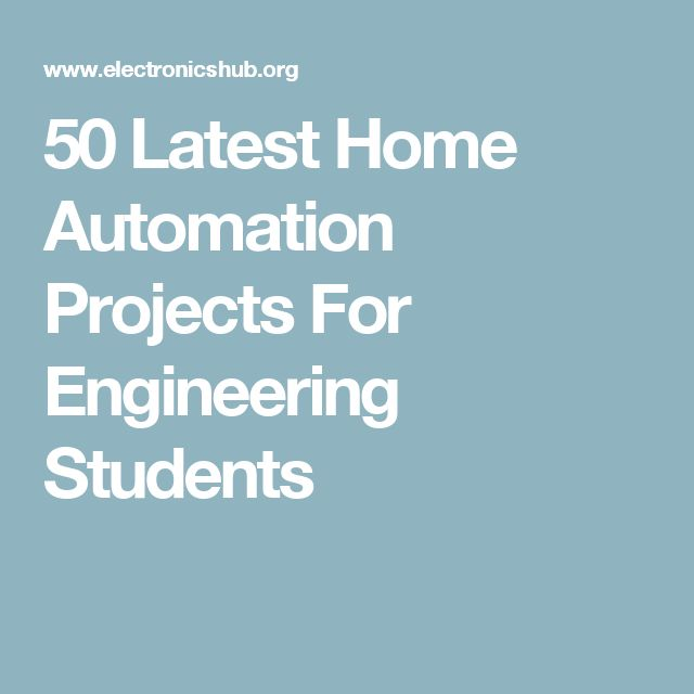 50 Latest Home Automation Projects For Engineering Students                                                                                                                                                                                 Mais