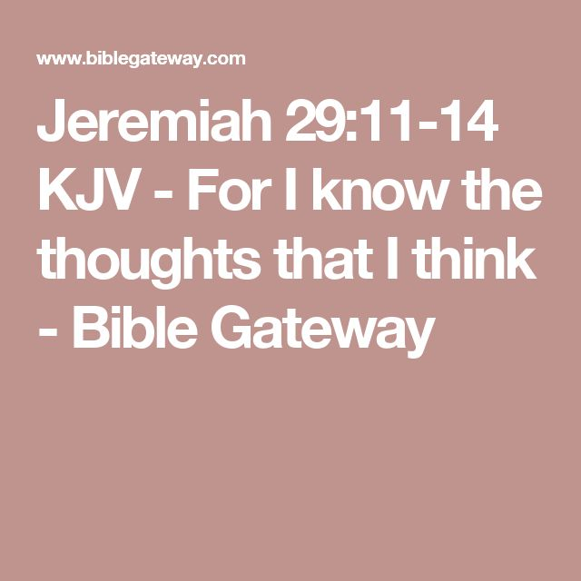 Jeremiah 29:11-14 KJV - For I know the thoughts that I think - Bible Gateway