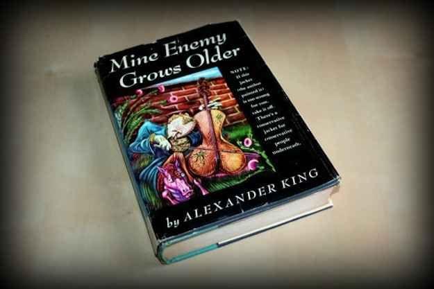 Mine Enemy Grows Older by Alexander King