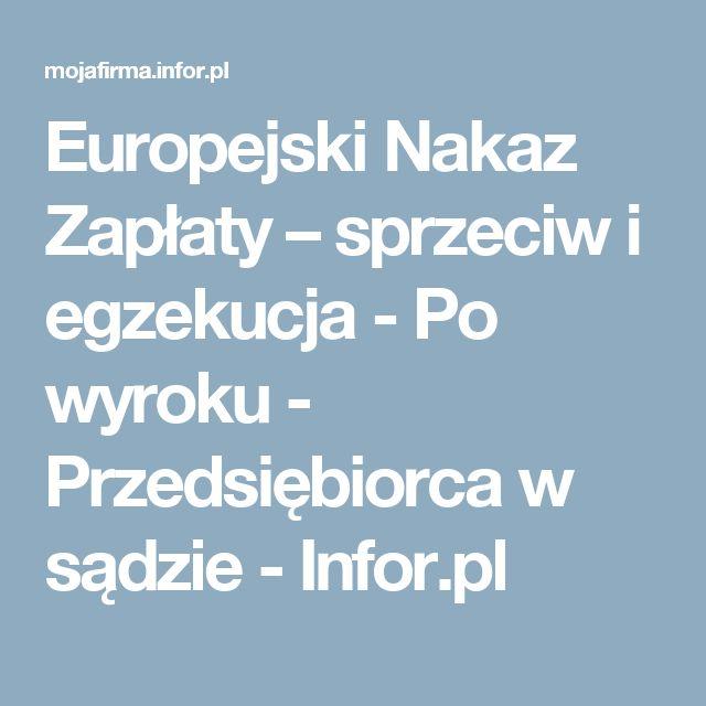 Europejski Nakaz Zapłaty – sprzeciw i egzekucja - Po wyroku - Przedsiębiorca w sądzie - Infor.pl