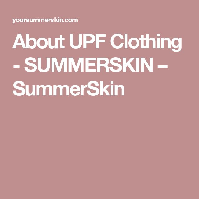 About UPF Clothing - SUMMERSKIN – SummerSkin