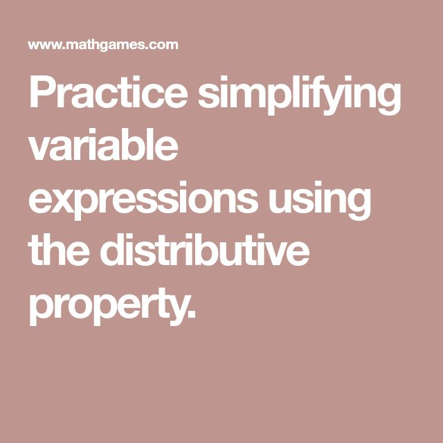 Practice simplifying variable expressions using the distributive property.