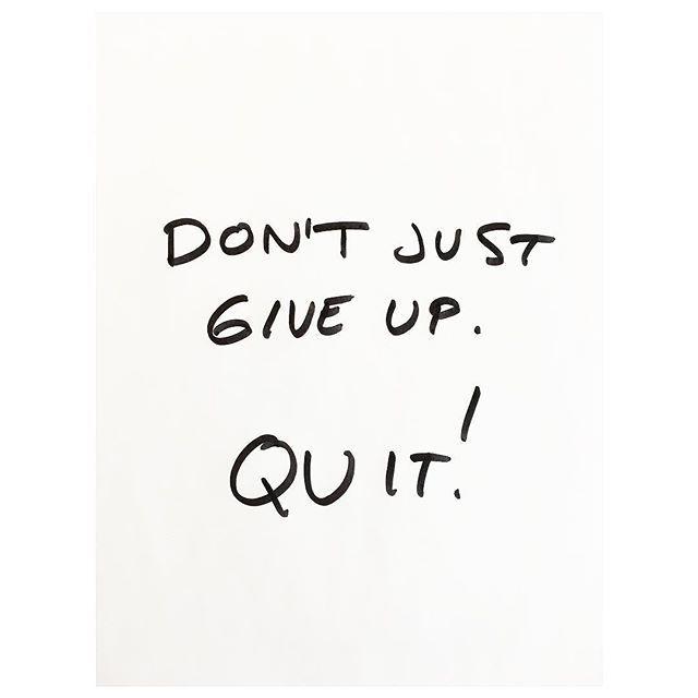 All the way! . . . #motivationthursday #creativeprocess #ideas #freshideas #emmaphilipson #statement #originalidea #textbasedart #killyourdarlings #artanddesign #quitter #giveup #procrastination #sketchbook #creatives #artandfear #creativeminds #creativeliving #payattention #blankcanvas
