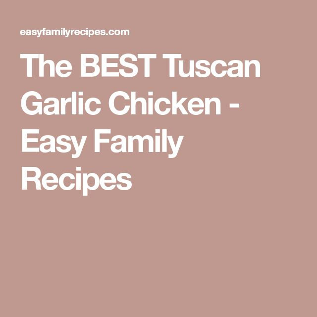 The BEST Tuscan Garlic Chicken - Easy Family Recipes