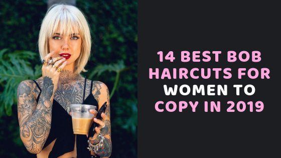 14 besten Bob-Frisuren für Frauen im Jahr 2019 zu kopieren