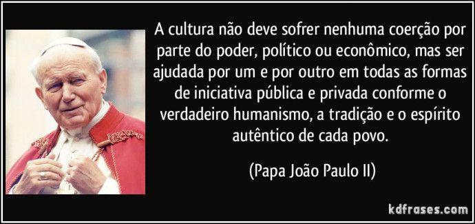 frase-a-cultura-nao-deve-sofrer-nenhuma-coercao-por-parte-do-poder-politico-ou-economico-mas-ser-papa-joao-paulo-ii-139001