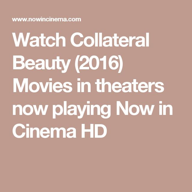 Watch Collateral Beauty (2016) Movies in theaters now playing Now in Cinema HD