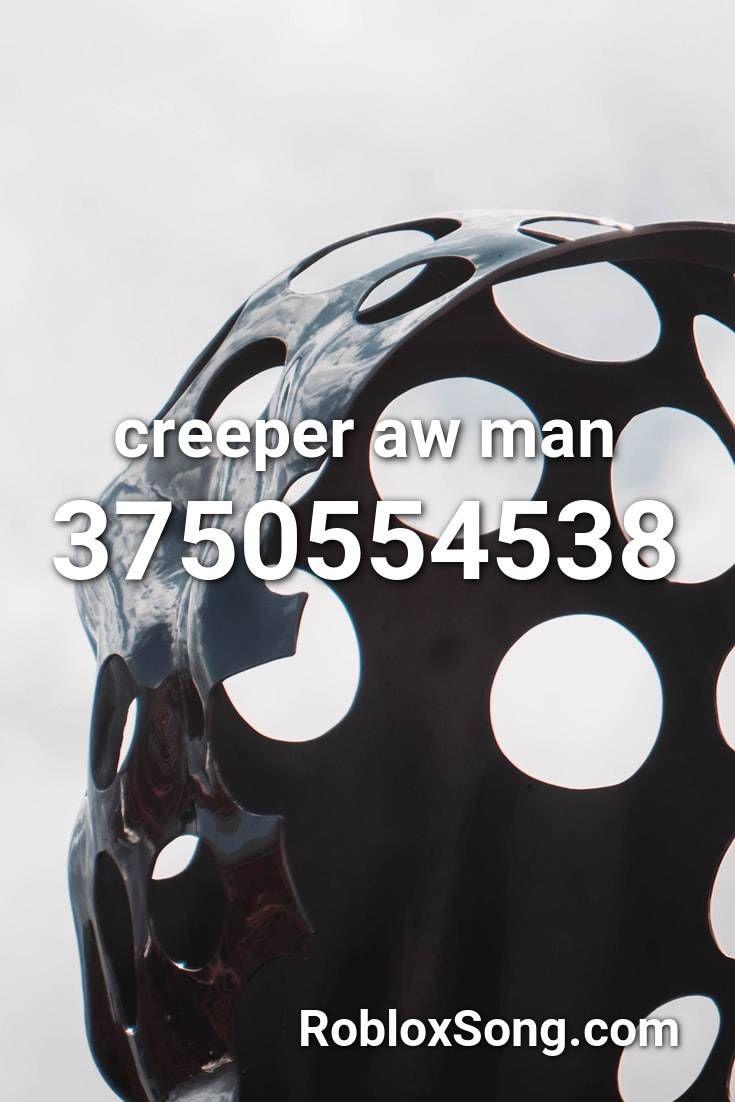 Creeper Aw Man Roblox Id Roblox Music Codes In 2020 Roblox