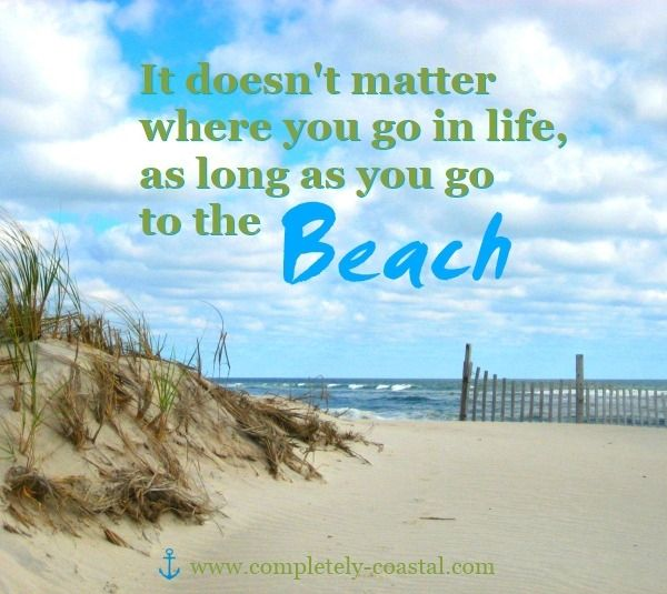 It Doesnt Matter Where You Go In Life As Long Harbor BeachBeach QuotesOcean