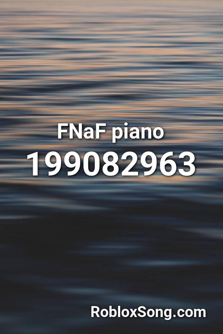 Fnaf Piano Roblox Id Roblox Music Codes In 2020 Roblox Fnaf