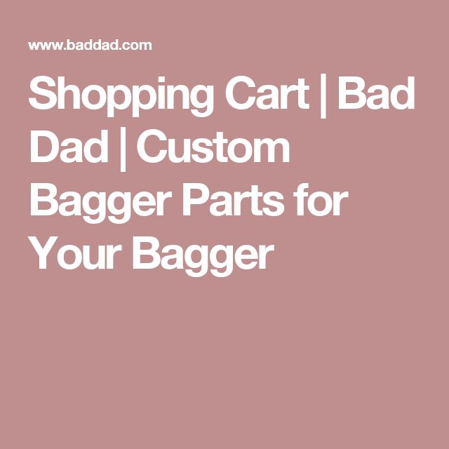 Shopping Cart | Bad Dad | Custom Bagger Parts for Your Bagger
