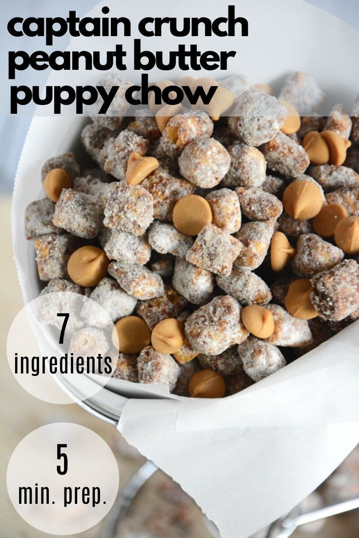 Captain Crunch Peanut Butter Puppy Chow Recipe Healthy Dessert Recipes Peanut Butter No Bake Chocolate Desserts