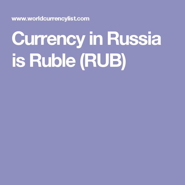 Currency in Russia is Ruble (RUB)