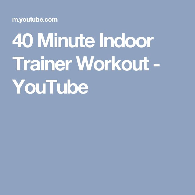40 Minute Indoor Trainer Workout - YouTube