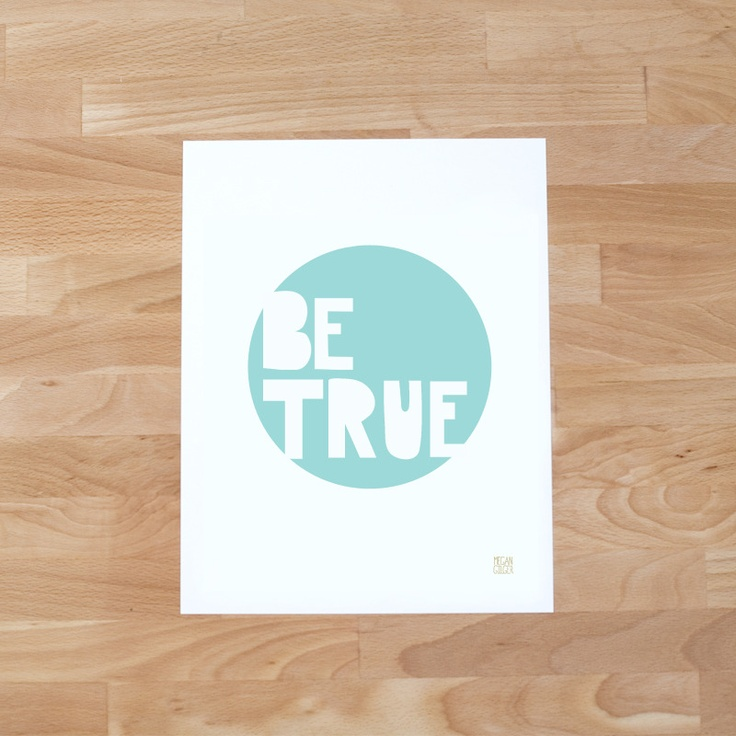 Be True by Hitch Print Shop