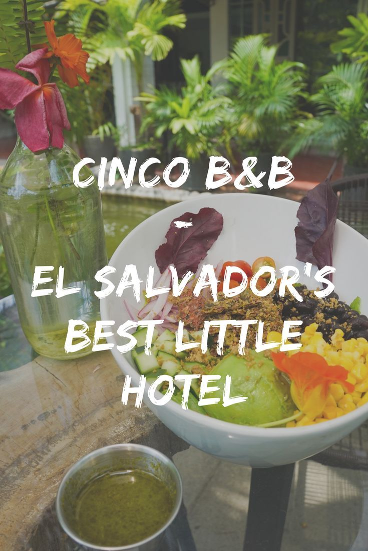 CINCO HOTEL BED AND BREAKFAST: BEST SMALL HOTEL IN SAN SALVADOR! El salvador travel idea, organic eating, best food in El Salvador, San Salvador Travel, San Salvador Hotel, Boutique Hotel in Central America ☆☆ Travel Guide / Bucket List Ideas Before I Die By #Inspiredbymaps ☆☆