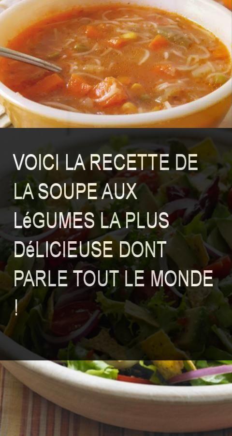 Voici la recette de la soupe aux légumes la plus délicieuse dont parle tout le monde !