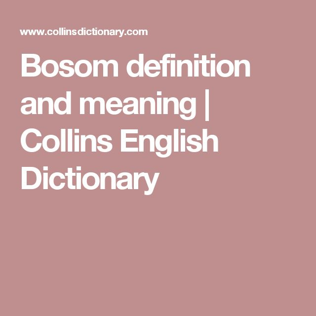 Bosom definition and meaning   Collins English Dictionary