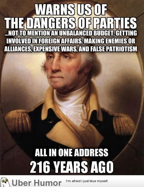 Washington's Farewell Address - Everyone should re-read this at least once a year!
