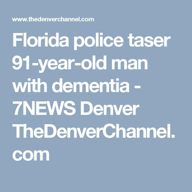 Florida police taser 91-year-old man with dementia - 7NEWS Denver TheDenverChannel.com
