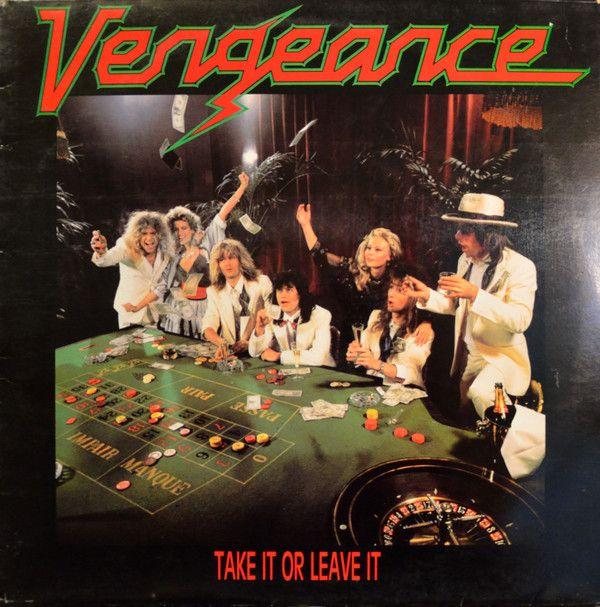 Vengeance (3) - Take It Or Leave It (Vinyl, LP, Album) at Discogs